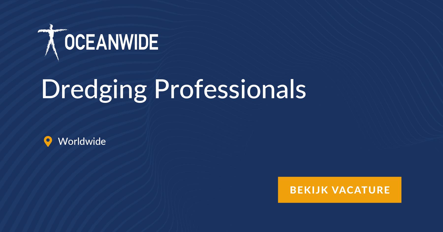 Dredging Professionals, Worldwide - maritime vacancy ~ Oceanwide